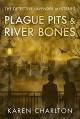 Plague Pits & River Bones (The Detective Lavender Mysteries) - Karen Charlton