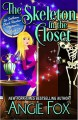 The Skeleton in the Closet - Angie Fox