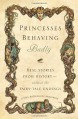 Princesses Behaving Badly: Real Stories from History Without the Fairy-Tale Endings by Linda Rodriguez McRobbie (2013-11-19) - Linda Rodriguez McRobbie