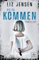 Die da kommen - Liz Jensen, Susanne Goga-Klinkenberg