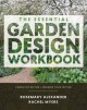 The Essential Garden Design Workbook: Completely Revised and Expanded Third Edition - Rosemary Alexander, Rachel Myers