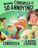 Seriously, Cinderella Is SO Annoying!: The Story of Cinderella as Told by the Wicked Stepmother - Trisha Speed Shaskan