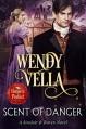 Scent Of Danger - Wendy Vella