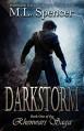 Darkstorm (The Rhenwars Saga Book 1) - M.L. Spencer