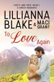 To Love Again: A Sweet Romance (Forty and Free Book 1) - Lillianna Blake, Maci Grant