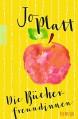 Die Bücherfreundinnen - Jo Platt,Katharina Naumann
