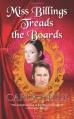 By Carla Kelly Miss Billings Treads the Boards (Reprint) - Carla Kelly