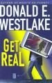 Get Real - Donald E Westlake