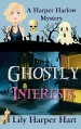 Ghostly Interests (A Harper Harlow Mystery Book 1) - Lily Harper Hart