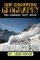 Jaw-Dropping Geography: Fun Learning Facts About Avenging Avalanches: Illustrated Fun Learning For Kids (Volume 1) - Jess Roche