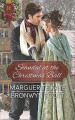 Scandal at the Chistmas Ball - Bronwyn Scott, Marguerite Kaye