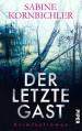 Der letzte Gast: Kriminalroman - Sabine Kornbichler