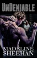 Undeniable (Undeniable, #1) - Madeline Sheehan
