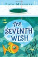 The Seventh Wish - Kate Messner