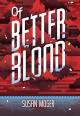 Of Better Blood - Susan Moger