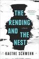The Rending and the Nest - Kaethe Schwehn