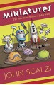 Miniatures: The Very Short Fiction of John Scalzi - John Scalzi, Natalie Metzger
