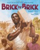 Brick by Brick - Charles R. Smith Jr.