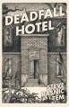 Deadfall Hotel - Steve Rasnic Tem