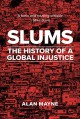 Slums: The History of A Global Injustice - Alan Mayne