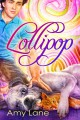Lollipop - Amy Lane