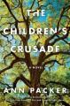 The Children's Crusade: A Novel - Ann Packer