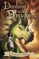 Dealing with Dragons - Patricia C. Wrede