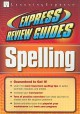 Express Review Guides: Spelling - LearningExpress