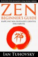 Zen: Beginner's Guide: Happy, Peaceful and Focused Lifestyle for Everyone (Buddhism, Meditation, Mindfulness, Success) (Positive Psychology Coaching Series Book 7) - Ian Tuhovsky