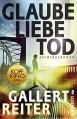 Glaube Liebe Tod: Kriminalroman (Ein Martin-Bauer-Krimi 1) - Jörg Reiter, Peter Gallert