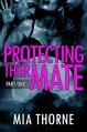 Protecting Their Mate, Part One: A BBW Shifter Werewolf Romance (The Last Pack) - Mia Thorne