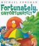 Fortunately, Unfortunately (Andersen Press Picture Books) - Michael Foreman, Michael Forman