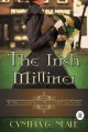 The Irish Milliner - Cynthia G. Neale