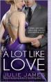 A Lot Like Love (FBI / US Attorney, #2) - Julie James