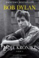 Chronicles: Volume One (Moje Kroniki: Część I) - Bob Dylan