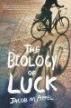 The Biology of Luck - Jacob M. Appel