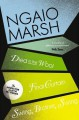 Inspector Alleyn 3-Book Collection 5: Died in the Wool, Final Curtain, Swing Brother Swing - Ngaio Marsh