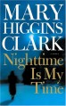 Nighttime Is My Time - Mary Higgins Clark