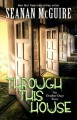 Through This House (October Daye, #4.1) - Seanan McGuire