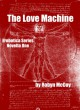 The Love Machine: The Erobotica Series - Novella One - Robyn McCoy