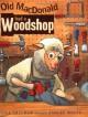 Old Macdonald Had A Woodshop - Lisa Shulman