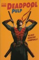 Deadpool Pulp - Adam Glass, Mike Benson, Laurence Campbell