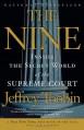 The Nine: Inside the Secret World of the Supreme Court - Jeffrey Toobin