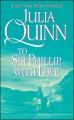 To Sir Phillip, With Love With 2nd Epilogue (Bridgertons) - Julia Quinn