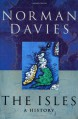 The Isles: A History - Norman Davies