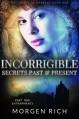 Incorrigible: Secrets Past & Present - Part One / Entrapments (Staves of Warrant) - Morgen Rich