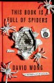 This Book Is Full of Spiders: Seriously, Dude, Don't Touch It - David Wong