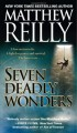 Seven Deadly Wonders - Matthew Reilly