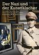 Der Nazi und der Kunstfälscher: Die wahre Geschichte über Vermeer, Göring und den größten Kunstbetrug des 20. Jahrhunderts - Edward Dolnick