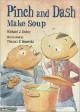 Pinch and Dash Make Soup - Michael J. Daley, Thomas F. Yezerski